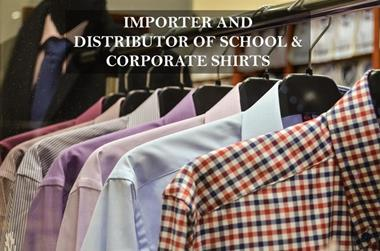 IMPORTER & DISTRIBUTOR OF SCHOOL & BUSINESS SHIRTS