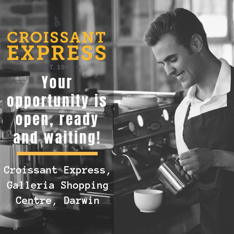 Just $180k - Croissant Express Cafe, Darwin, Galleria Shopping Centre - Fully Op